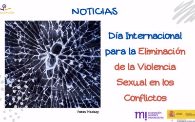Día Internacional para la eliminación de la violencia sexual en conflictos