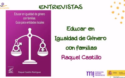 """Raquel Castillo: """"Educar en igualdad de género con familias"""""""
